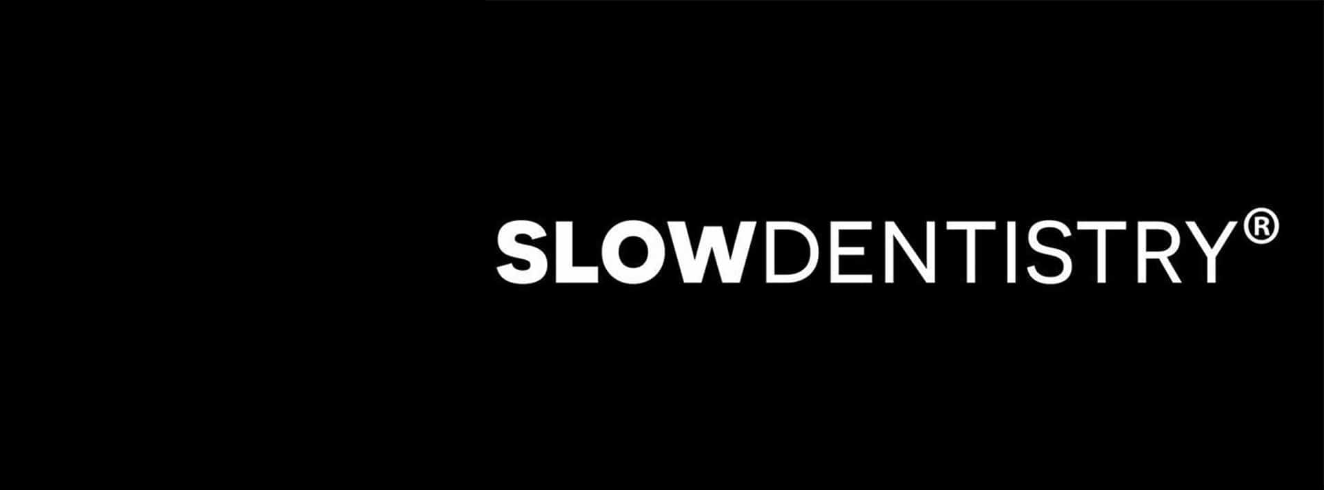 Slow Dentistry